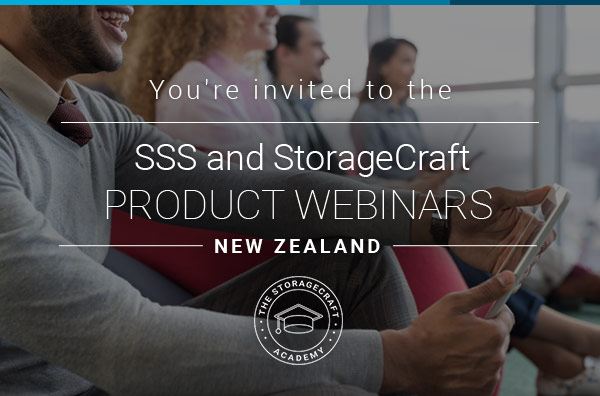 SSS and StorageCraft Product Webinars. New Zealand