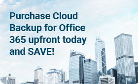 Purchase Cloud Backup for Office 365 upfront today and SAVE!